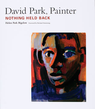 DAVID PARK, Painter. Nothing Held Back