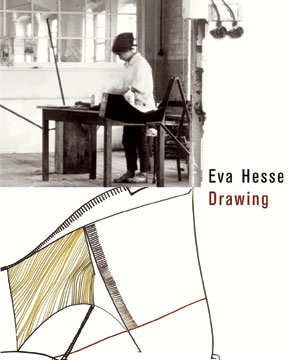 EVA HESSE DRAWING. Catherine de Zegher, Houston. de Menil, New York. The Drawing Center.