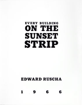 Every Building on the Sunset Strip. EDWARD RUSCHA.
