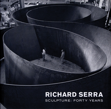 RICHARD SERRA Sculpture: Forty Years. Kynaston McShine, Lynne Cooke, New York. Museum of Modern Art, Lynne Cooke.