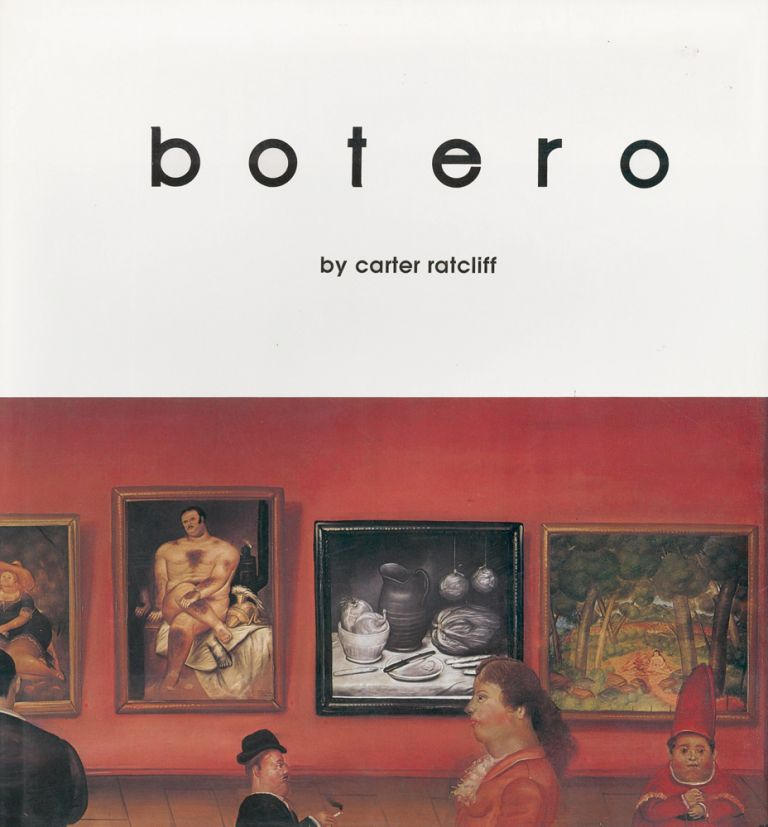 BOTERO. [SIGNED]. Carter Ratcliff.
