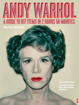 ANDY WARHOL: A Guide to 706 Items in 2 Hours 56 Minutes. Other Voices, Eva Meyer-Hermann, Amsterdam. Stedelijk Museum, Moderna Museet Stockholm.