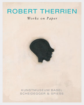 ROBERT THERRIEN: Arbeiten auf Papier Works on Paper. Christian Muller, Basel. Kunstmuseum Basel.