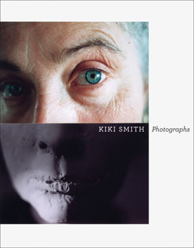 KIKI SMITH: Photographs. Elizabeth Brown, Seattle. Henry Art Gallery.