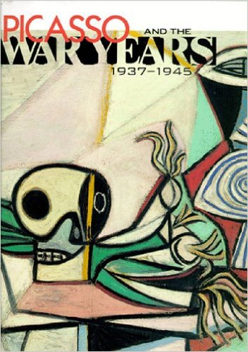 PICASSO and the War Years 1937-1945. San Francisco. Palace of the Legion of Honor, New York. Guggenheim Museum, Steven Nash, Robert Rosenblum.