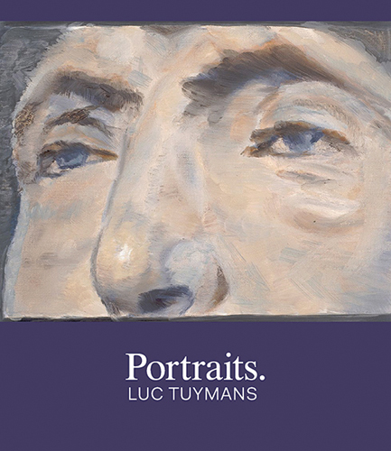 Portraits: LUC TUYMANS. Robert Storr, Houston. The Menil Collection.