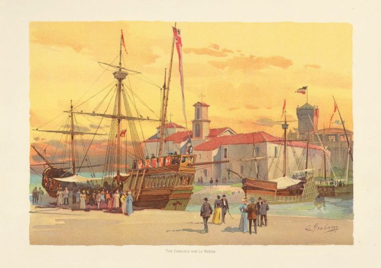 The Caravels and La Rabida. The World's Fair in Water Colors. Charles S. Graham.