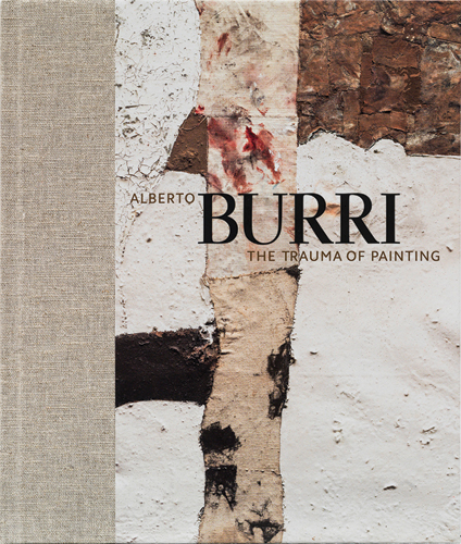 ALBERTO BURRI: The Trauma of Painting. Emily Braun, New York. Guggenheim Museum.