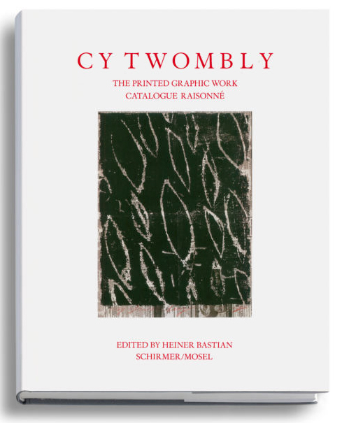 CY TWOMBLY: Catalogue Raisonné of Printed Graphic Work. Heiner Bastian.