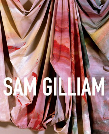 SAM GILLIAM: A Retrospective. Jonathan Binstock, Washington. Corcoran Gallery of Art, Walter Hopps, Jacquelyn D. Serwer.