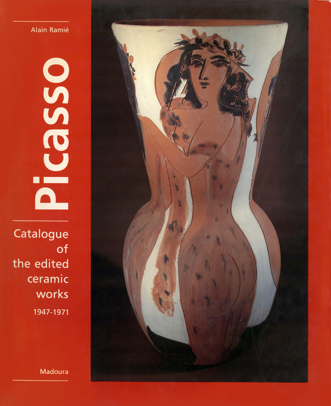PICASSO: Catalogue of the Edited Ceramic Works 1947-1971. Alain Ramie.