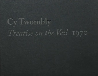 CY TWOMBLY: Treatise on the Veil, 1970. Michelle White.