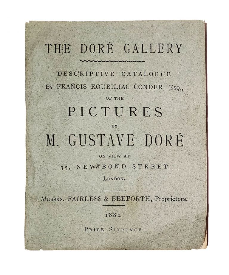 The Dore Gallery: Descriptive Catalogue of the Pictures by M. Gustave Dore on view at 35, New Bond Street, London. Francis Roubillac CONDER.