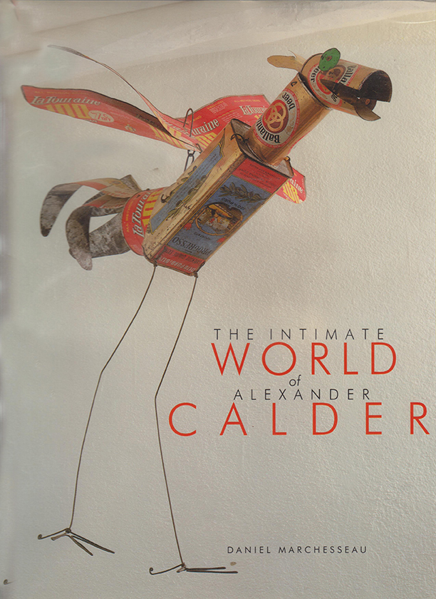 The Intimate World of ALEXANDER CALDER. Daniel Marchesseau.