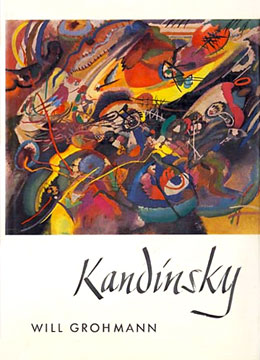 WASSILY KANDINSKY: LIFE AND WORK. WILL GROHMANN.