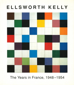 ELLSWORTH KELLY, The Years in France 1948-1954. Yves-Alain Bois, Jack Cowart, Alfred Pacquemen, Washington. National Gallery, Alfred Pacquement, Gal. Nat. de Jeu de Paume Paris, Westfalisches Landesmuseum Munster.