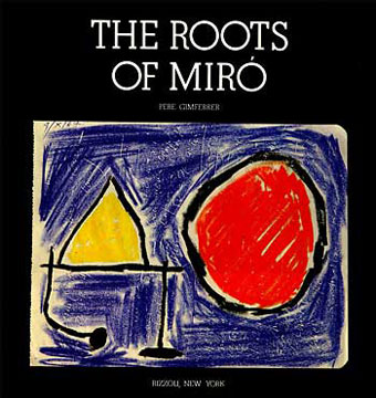 The Roots of MIRO. Pere Gimferrer.