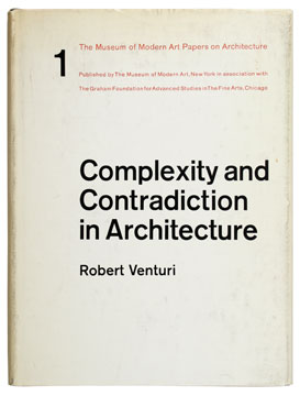 Complexity and Contradiction in Architecture. ROBERT VENTURI, New York. Museum of Modern Art.