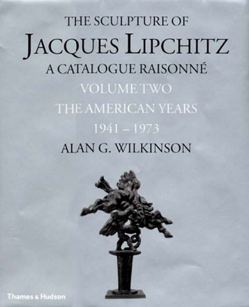 The Sculpture of JACQUES LIPCHITZ. Catalolgue Raisonne, Vol. 2. Alan WIlkinson.