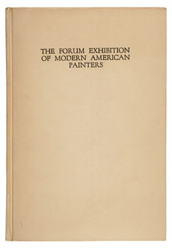 THE FORUM EXHIBITION OF MODERN AMERICAN PAINTERS. Mitchell KENNERLEY, NEW YORK. ANDERSON GALLERIES, FORUM.