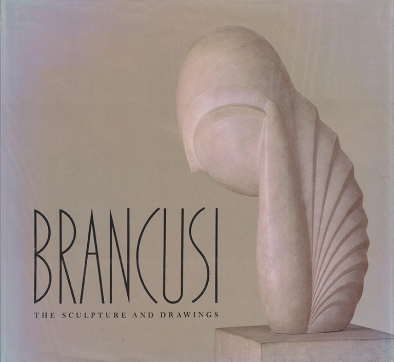 BRANCUSI: The Sculpture and Drawings. SIDNEY GEIST.