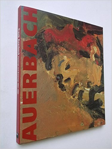 FRANK AUERBACH: Paintings and Drawings 1954-2001. Catherine Lampert, Norman Rosenthal, Isabel C., Royal Academy of Arts London, Norman Rosenthal, Isabel Carlisle.