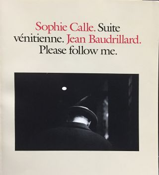 Suite Venitienne (Please Follow Me). SOPHIE CALLE, Jean Baudrillard