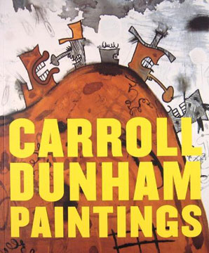 CARROLL DUNHAM: Paintings. Klaus Kertess, New York. New Museum of Contemporary Art, Sanford Schwartz, Dan Cameron.
