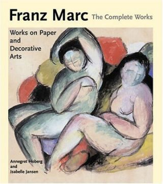 FRANZ MARC: The Complete Works. Volume II: The Watercolors, Works on P. Annegret Hoberg, Isabelle Jansen.