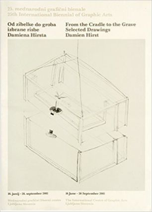 From the Cradle to the Grave: Selected Drawings by DAMIEN HIRST. Annushka Shani, Damien Hirst,...