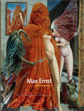 MAX ERNST: A Retrospective. Werner Spies, Sabine Rewald, New York. Metropolitan Museum of Art