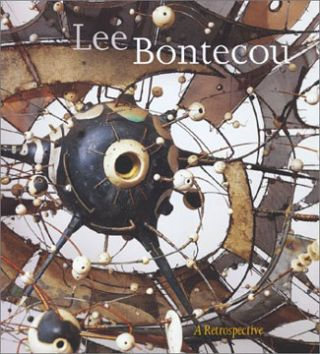 LEE BONTECOU: A Retrospective. Elizabeth A. T. Smith, Ann Philbin, New York. MoMA, Donald Judd,...