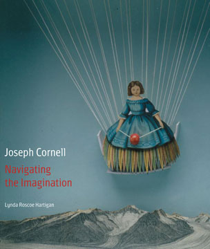 JOSEPH CORNELL: Navigating the Imagination