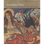 Ascending Chaos: The Art of MASAMI TERAOKA 1966-2006. Alison Bing, Alison Bing, Eleanor Heartney,...