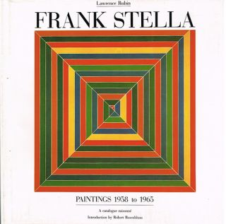 FRANK STELLA: Paintings 1958 to 1965. A Catalogue Raisonne. LAWRENCE RUBIN, Robert Rosenblum