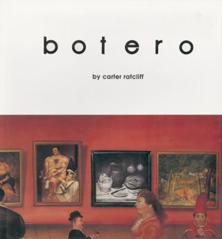 BOTERO. [SIGNED]. Carter Ratcliff