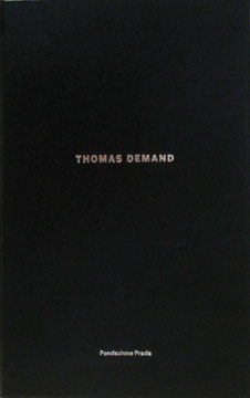 THOMAS DEMAND: Processo Grottesco. Germano Celant, Thomas Demand, Miuccia Prada, Patrizio...