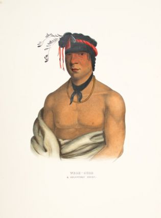WESH CUBB. History of the Indian Tribes of North America. Thomas McKenney, James Hall