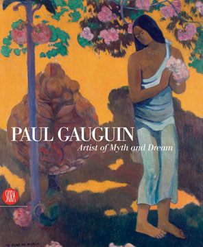 PAUL GAUGUIN: Artist of Myth and Dream