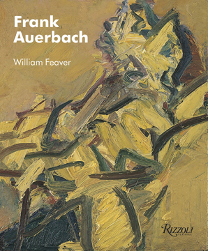 FRANK AUERBACH. William Feaver
