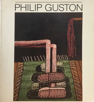 PHILIP GUSTON. San Francisco. Museum of Modern Art, New York. Whitney Museum, Washington....