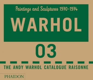 ANDY WARHOL: Catalogue Raisonne. Vol. 3. Paintings and Sculptures 1970-1974