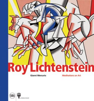 ROY LICHTENSTEIN: Meditations on Art. Gianni Mercurio, Milan. Triennale, curator