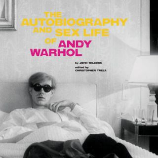 The Autobiography and Sex Life of ANDY WARHOL. John Wilcock, Christopher Trela