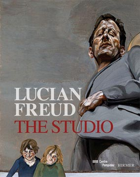 LUCIAN FREUD: The Studio. Paris. Centre Pompidou, Cecile Debray, curator