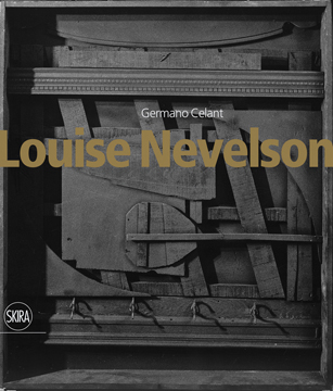 LOUISE NEVELSON. Germano Celant