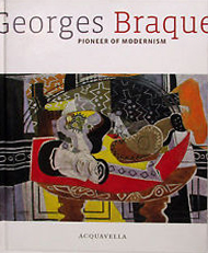 GEORGES BRAQUE: Pioneer of Modernism. Dieter Buchhart, New York. Acquavella Galleries, Curator