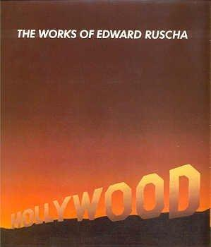 The Works of EDWARD RUSCHA. San Francisco Museum of Modern Art, Dave Hickey, New York. Whitney,...