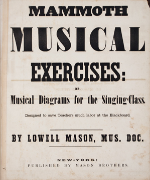 Mammoth musical exercises. Lowell MASON