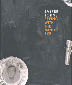 JASPER JOHNS: Seeing with the Mind's Eye. Gary Garrels, San Francisco. San Francisco Museum of...